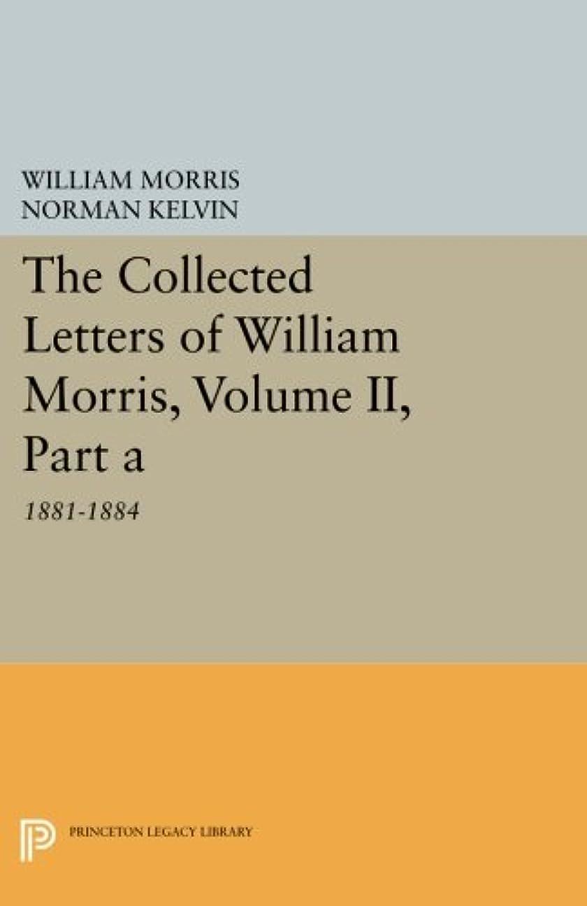 パークうがいそのようなThe Collected Letters of William Morris: 1881-1884 (Princeton Legacy Library)