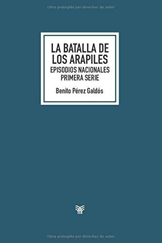 La batalla de los Arapiles: Episodios nacionales. Primera serie