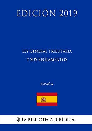 Ley General Tributaria y sus reglamentos (España) (Edición 2019)