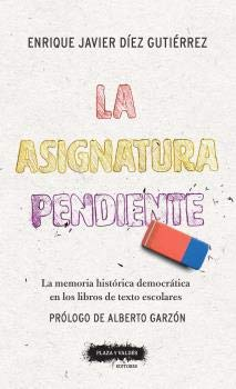 La Asignatura Pendiente: La memoria histórica democrática en los libros de texto escolares