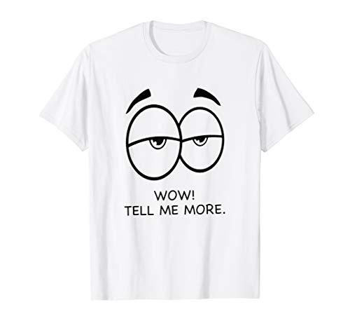 Tell Shirt T More Me Wow Fun ChQBtsrdxo
