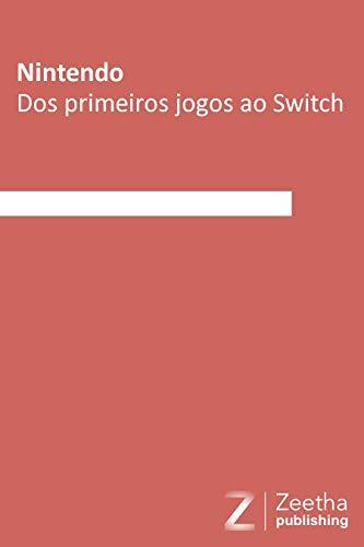 Nintendo: Dos primeiros jogos ao Switch