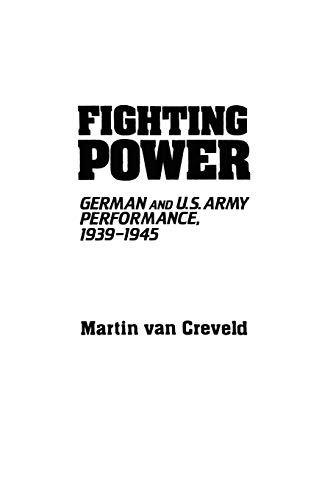 Fighting Power: German and U.S. Army Performance, 1939-1945 (Contributions in Military Studies, Band 32)