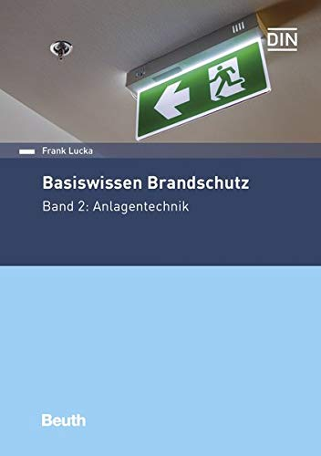 Basiswissen Brandschutz: Band 2: Anlagentechnik (Beuth Praxis)
