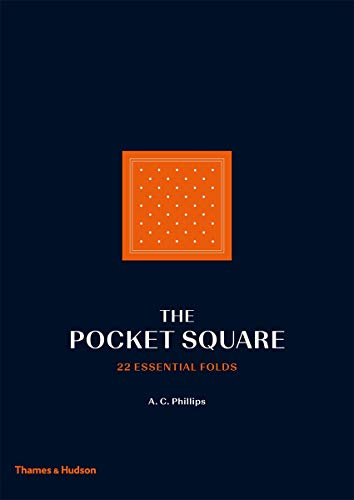Image of The Pocket Square: 22 Essential Folds