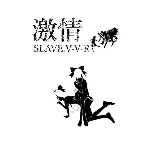 SLAVE.V-V-R