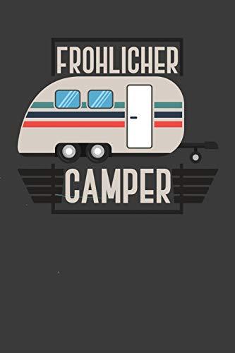 Frohlicher Camper: Liniertes DinA 5 Notizbuch für Camper Camp-Fans Naturliebende und campen als Hobby haben Notizheft