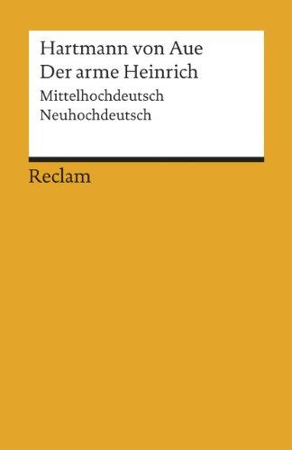 Der arme Heinrich: Mittelhochdeutsch/Neuhochdeutsch (Reclams Universal-Bibliothek)