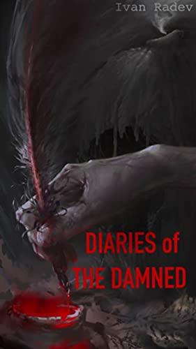 Diaries of the Damned: A Collection of Short Stories by [Ivan Radev]