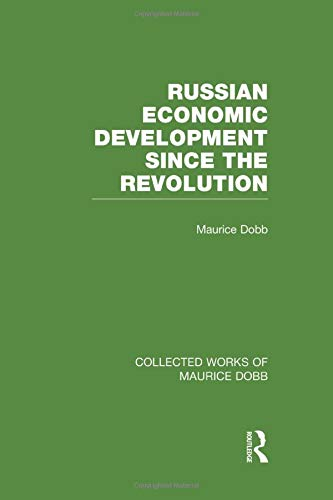 Russian Economic Development Since the Revolution (Collected Works of Maurice Dobb)