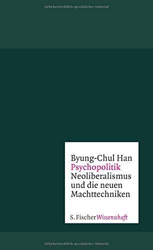 Psychopolitik: Neoliberalismus und die neuen Machttechniken