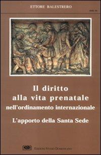 Paperback Il diritto alla vita prenatale nell'ordinamento internazionale: L'apporto della Santa Sede (Civis) (Italian Edition) [Italian] Book