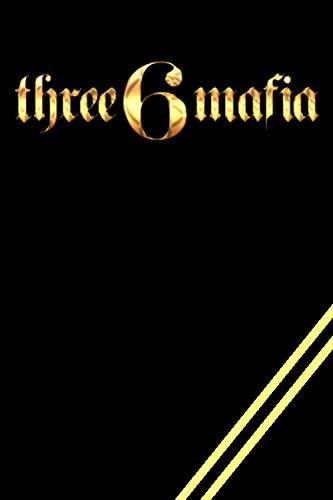Three 6 Mafia Notebook : (Diary , Journal) Lined Notebook Triple Six Mafia , Three 6 Mafia . Best Gifts For Three 6 Mafia Lovers , Hip Hop Notebook , ... For Three 6 Mafia , Old School Notebook