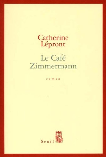 Le Café Zimmermann (Cadre Rouge t. 1) (French Edition)