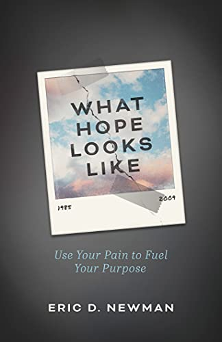 What Hope Looks Like: Use Your Pain to Fuel Your Purpose (English Edition)