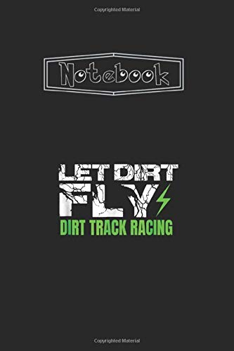 Notebook: Dirt Track Racing Sprint Car Rally Dirt Bike RacingLined Pages Journal Notebook Medium Size 6''x9'' White Paper Blank with Black Cover 111 Pages Cute Gift for Kids - Students And Teachers.