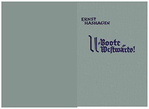 U-Boote Westwärts - Meine Fahrten um England 1914-1918