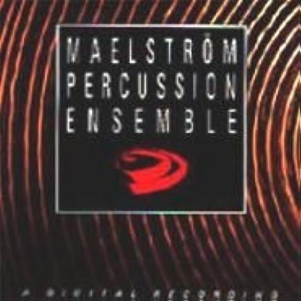 Maelstrom Percussion Ensemble - Maelstrom Percussion