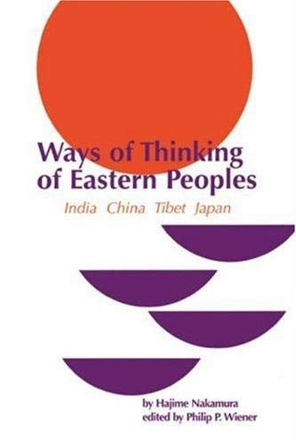 Ways of Thinking of Eastern Peoples: India, China, Tibet, Japan (East-West Center Press)