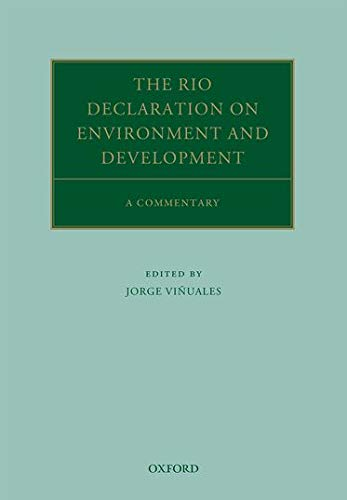 The Rio Declaration on Environment and Development: A Commentary (Oxford Commentaries on Internation
