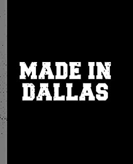 Made in Dallas: A Blank Lined Journal for a Native Resident of Dallas, TX.