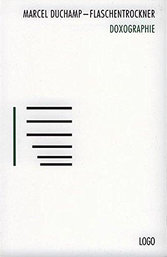 Preisvergleich Produktbild Marcel Duchamp - Flaschentrockner: Doxographie