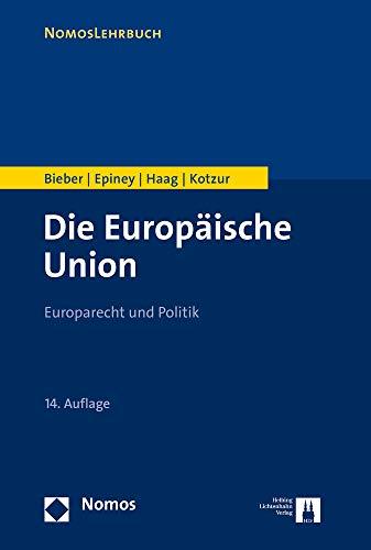 Die Europäische Union: Europarecht und Politik (Nomoslehrbuch)