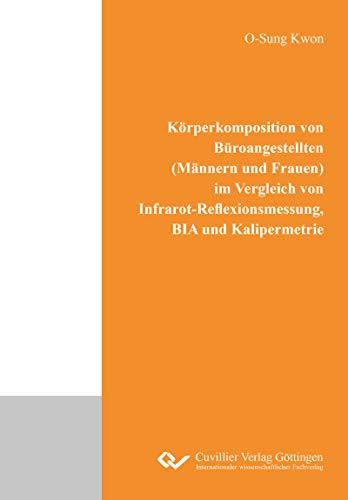 Körperkomposition von Büroangestellten (Männern und Frauen) im Vergleich von Infrarot- Reflexionsmessung, BIA und Kalipermetrie