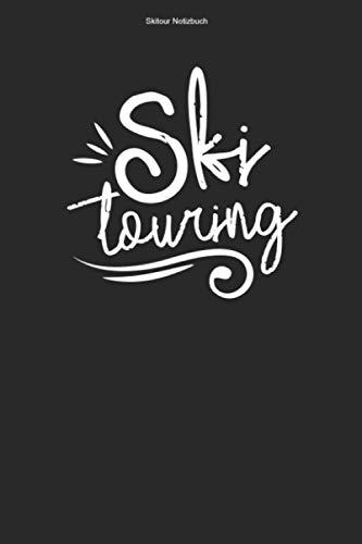 Skitour Notizbuch: 100 Seiten   Kariert   Tour Tourenski Skier Geschenk Skibergsteiger Tourer Skitouren Ski Skitourengeher Team Skifahrer Skitouren Skifahren Touren