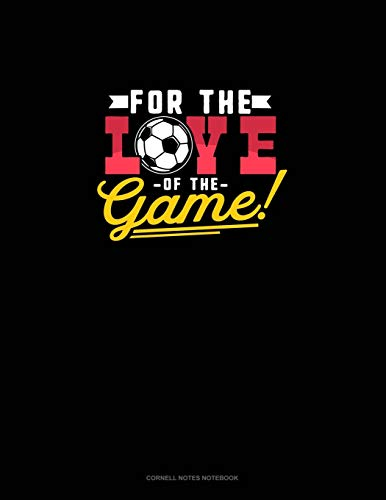 For The Love Of The Game: Cornell Notes Notebook: 1213