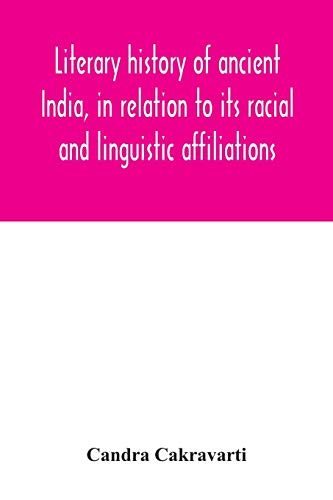 Literary history of ancient India, in relation to its racial and linguistic affiliations