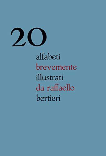 20 alfabeti brevemente illustrati da Raffaello Bertieri. Ediz. italiana e inglese