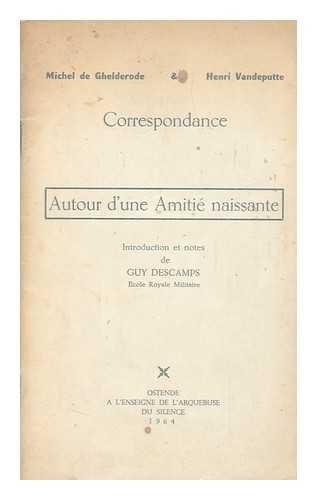 Correspondance. Autour D'Une Amite Naissante