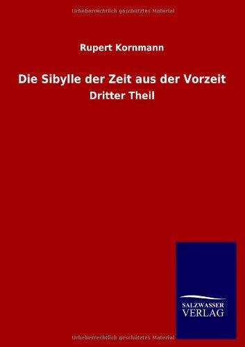 Die Sibylle der Zeit aus der Vorzeit: Dritter Theil