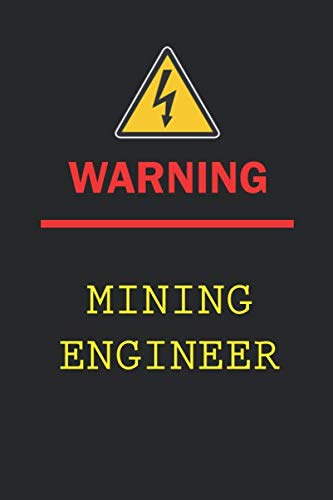 Warning : Mining Engineer: Funny Blank Lined Notebook   6x9 Inch 110 Pages   Birthday Gift   Christmas Gift   Valentine's Day   Wide Ruled Notebook   ... for Mining Engineer   College Ruled Notebook