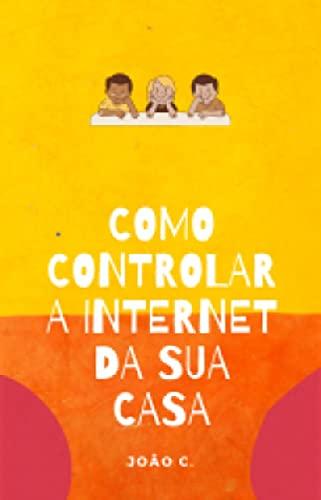Guia de Internet Segura para Crianças: Como tornar a Internet um ambiente seguro para as crianças?