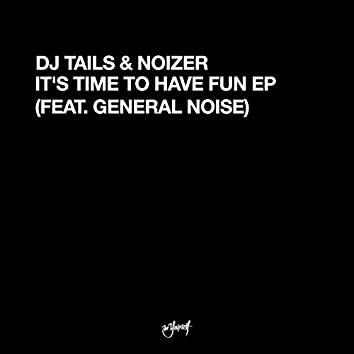 It's Time To Have Fun EP (feat. General Noise)