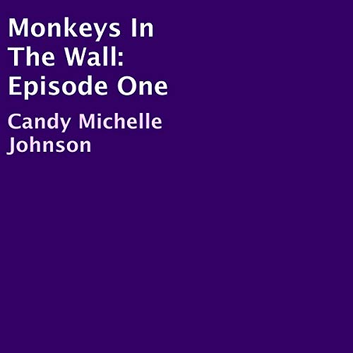 Monkeys in the Wall: Episode One audiobook cover art