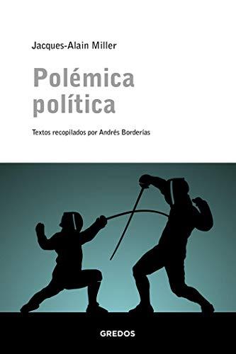Polémica política (Escuela Lacaniana) (Spanish Edition)
