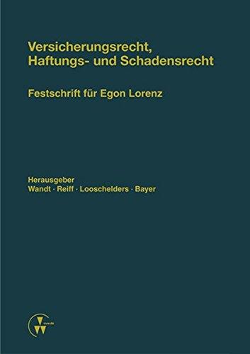 Versicherungsrecht, Haftungs- und Schadensrecht: Festschrift für Egon Lorenz zum 80. Geburtstag