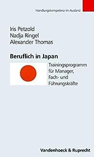 Beruflich in Japan. Trainingsprogramm für Manager, Fach- un