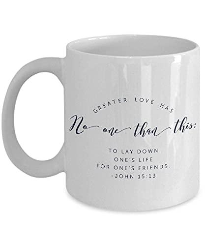 Taza de Juan 15 13 - Taza con citas del versículo de la Biblia: 'Nadie tiene mayor amor que éste'. Taza inspiradora de la taza de café del versículo de Juan 15 13