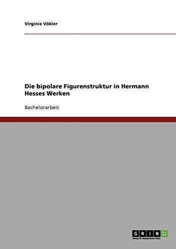 Die bipolare Figurenstruktur in Hermann Hesses Werken