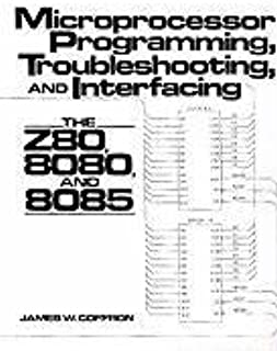 Microprocessor Programming, Troubleshooting, and Interfacing: The Z80, 8080, and 8085
