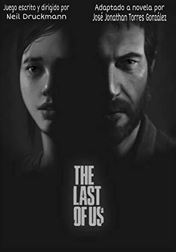 The Last Of Us: Adaptación Independiente a Novela (Spanish Edition)