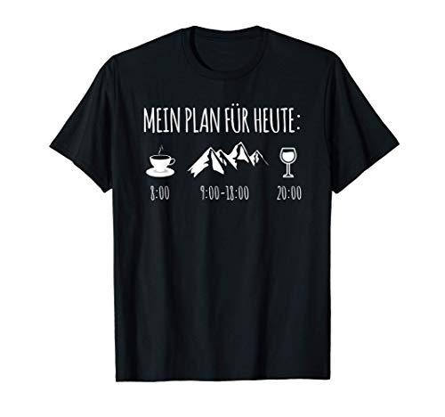 Trekking Nordic Walking Pilgern Mein Plan für heute Wein T-Shirt
