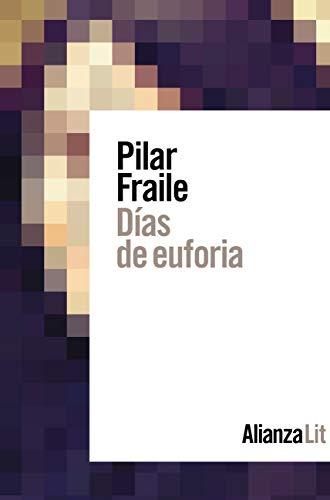 Días de euforia de Pilar Fraile