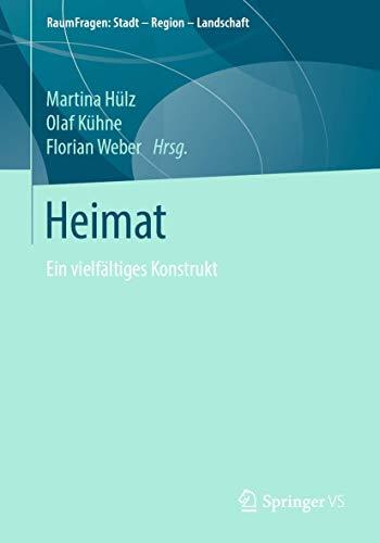 Heimat: Ein vielfältiges Konstrukt (RaumFragen: Stadt – Region – Landschaft)