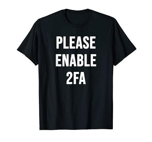 Cyber Security Funny Hacker Pentester Please Enable 2FA Camiseta