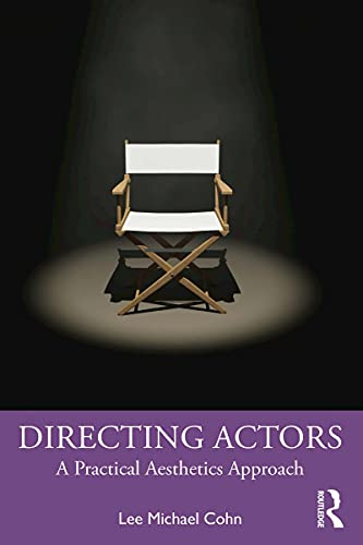 Directing Actors: A Practical Aesthetics Approach (English Edition)